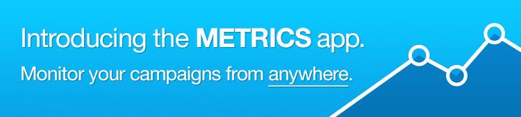METRICS: New campaign management app.